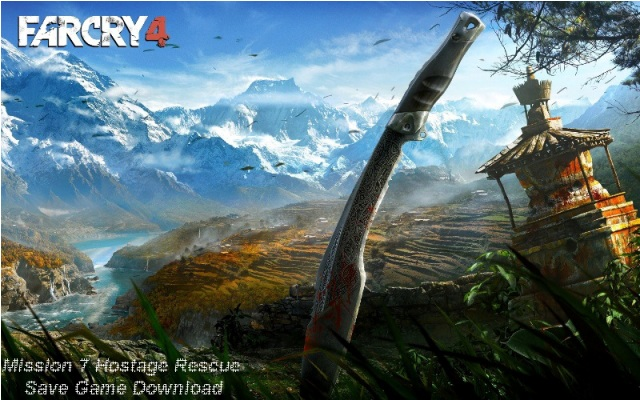 Far Cry 4 Mission 7 Saves